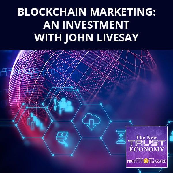 Blockchain Marketing: An Investment with John Livesay