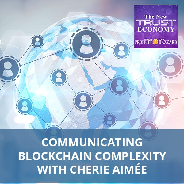 Communicating Blockchain Complexity with Cherie Aimée