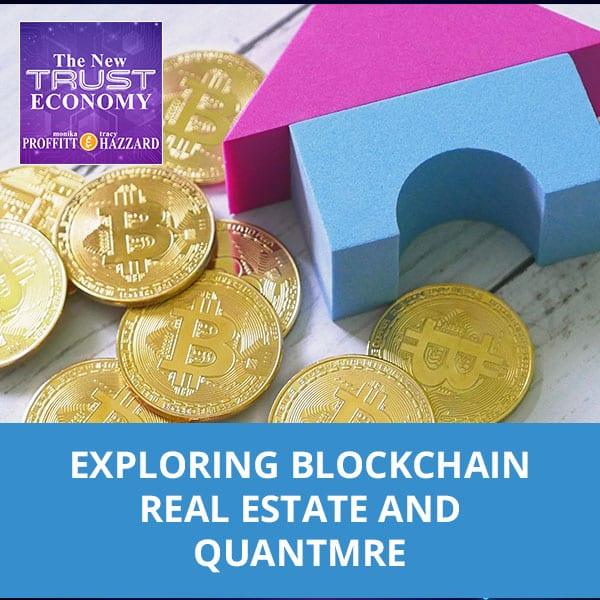 Exploring Blockchain Real Estate And QuantmRE