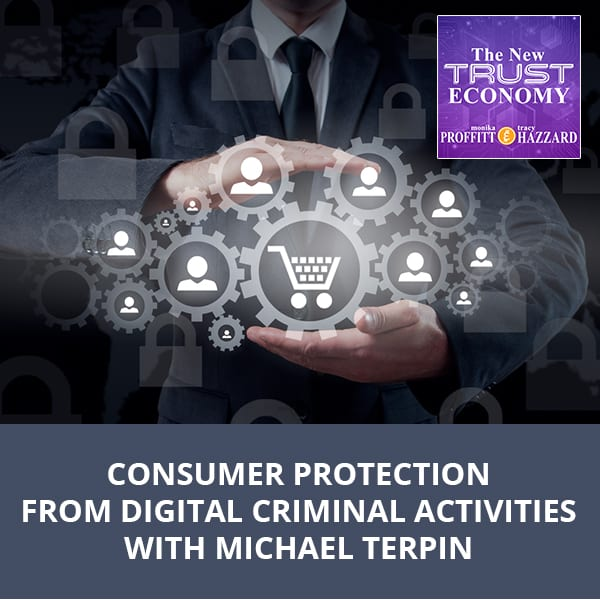 Consumer Protection From Digital Criminal Activities with Michael Terpin