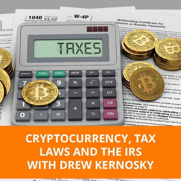 NTE Drew | Cryptocurrency And Tax Laws