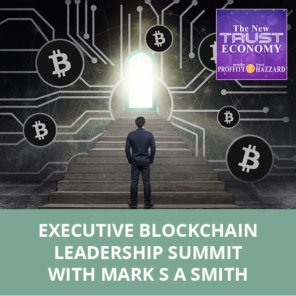 Executive Blockchain Leadership Summit with Mark S A Smith