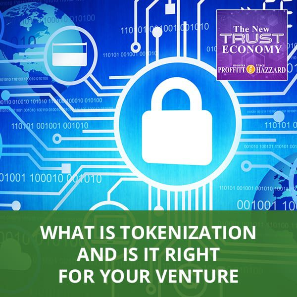 What Is Tokenization And Is It Right For Your Venture