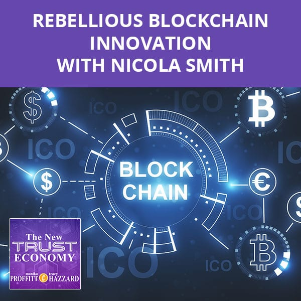 Rebellious Blockchain Innovation with Nicola Smith