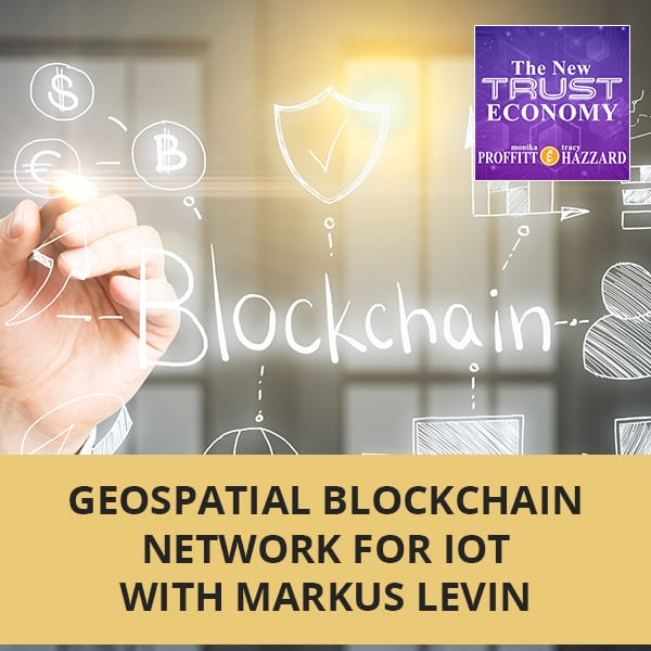 Geospatial Blockchain Network for IoT with Markus Levin