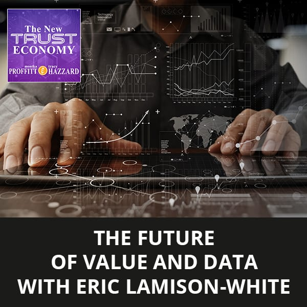 The Future Of Value And Data with Eric Lamison-White
