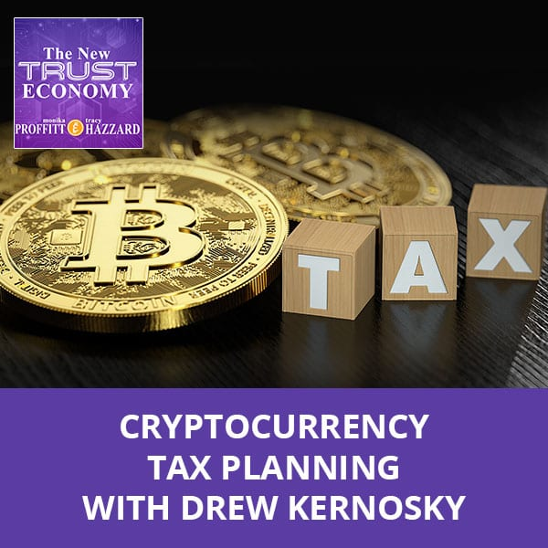 Cryptocurrency Tax Planning with Drew Kernosky