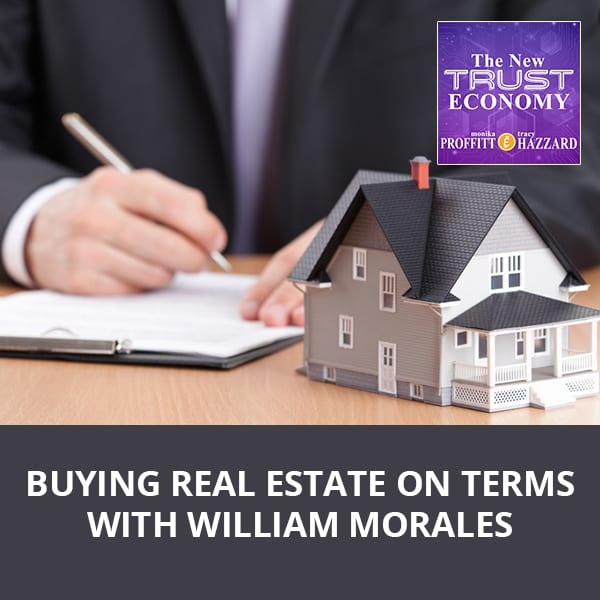 Buying Real Estate On Terms with William Morales