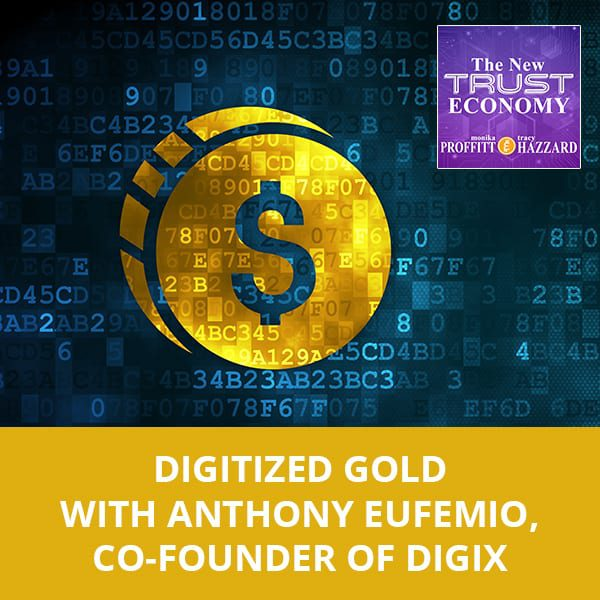 Digitized Gold with Anthony Eufemio, Co-Founder Of Digix