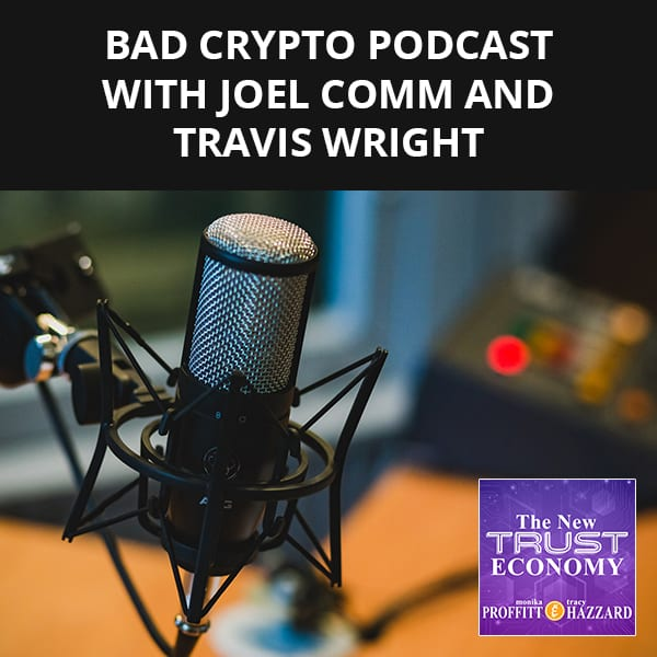 Bad Crypto Podcast with Joel Comm and Travis Wright
