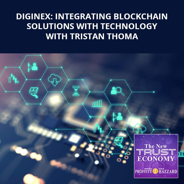 Diginex: Integrating Blockchain Solutions With Technology with Tristan Thoma