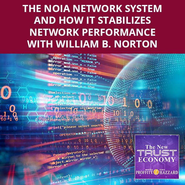 The NOIA Network System And How It Stabilizes Network Performance with William B. Norton