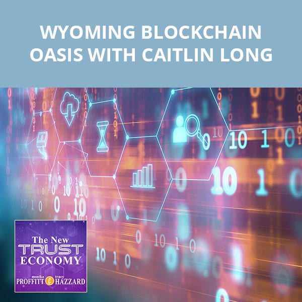 Wyoming Blockchain Oasis With Caitlin Long
