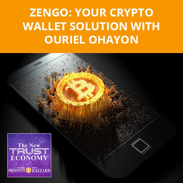 ZenGo: Your Crypto Wallet Solution With Ouriel Ohayon
