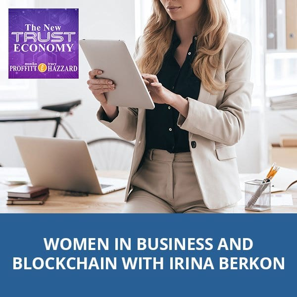 Women In Business And Blockchain With Irina Berkon