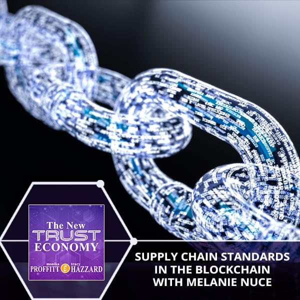 Supply Chain Standards in the Blockchain With Melanie Nuce