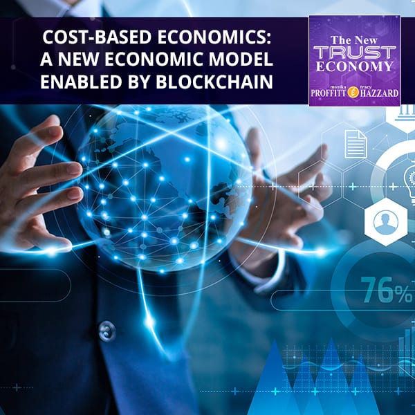 Cost-Based Economics: A New Economic Model Enabled By Blockchain