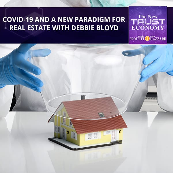 COVID-19 And A New Paradigm For Real Estate with Debbie Bloyd