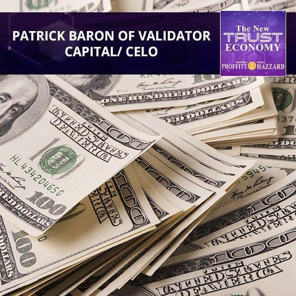 Patrick Baron Of Validator Capital/ Celo