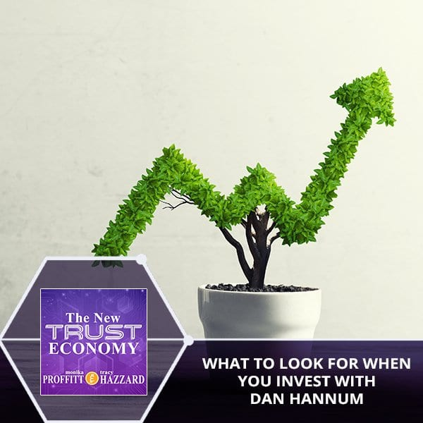 What To Look For When You Invest With Dan Hannum